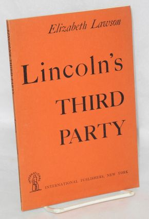 Lincoln's third party. Elizabeth Lawson