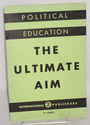 Political education, part two: the ultimate aim