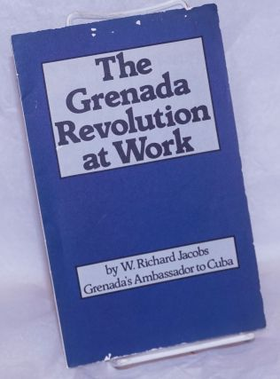 The Grenada revolution at work. W. Richard Jacobs