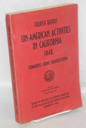 Fourth report of the senate fact-finding committee on un-American activities, 1948. Communist...