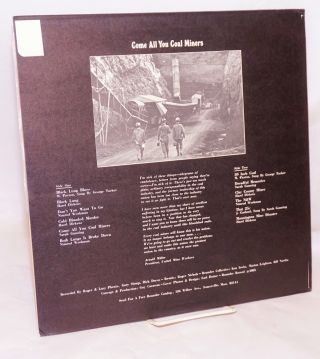 Come all you coal miners: songs by Nimrod Workman, Sarah Gunning, George Tucker & Hazel Dickens, produced and edited by Guy Carawan, recorded at an Appalachian Music Workshop at Highlander Center, October 1972