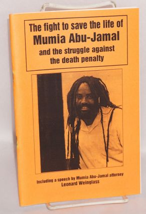 The Fight to save the life of Mumia Abu-Jamal and the struggle against the death penalty, including a speech by Mumia Abu-Jamal attorney Leonard Weinglass