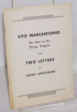 Vito Marcantonio; the man on the flying trapeze and two letters. Luigi Antonini