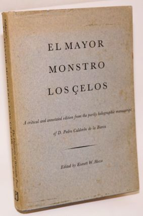 El Mayor monstro los çelos; a critical and annotated edition from the partly holographic...