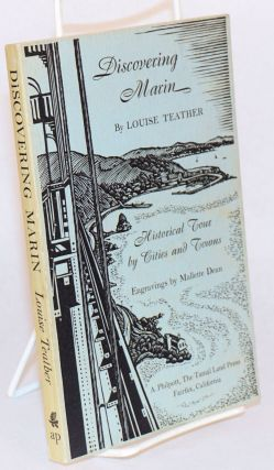 Discovering Marin; historical tour by cities and towns. Engravings by Mallette Deane. Louise Teather