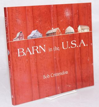 Barn in the U.S.A. Bob Crittendon