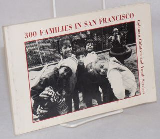 300 families in San Francisco: an evaluation of services to San Francisco's most vulnerable...