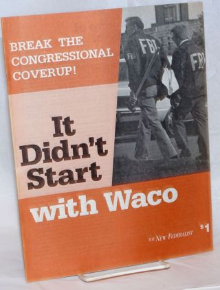 It didn't start with Waco; break the congressional coverup! Lyndon H. LaRouche, Jr