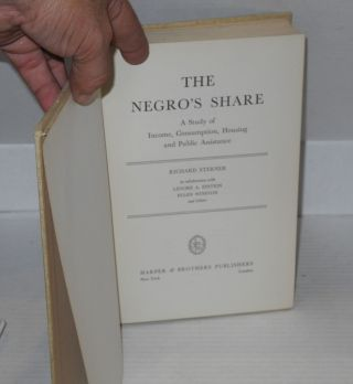The Negro's share. A study of income, consumption, housing and public assistance. In collaboration with Lenore A. Epstein, Ellen Winston and others.