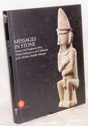 Messages in stone; statues and sculptures from tribal Indonesia in the collections of the Barbier-Mueller museum. Texts by Jean Paul Berbier, Ian C. Glover, Janet Hoskins, Alain Viaro and Arlette Ziegler. Photographs by Pierre-Alain Ferrazzini. Jean Paul Barbier.