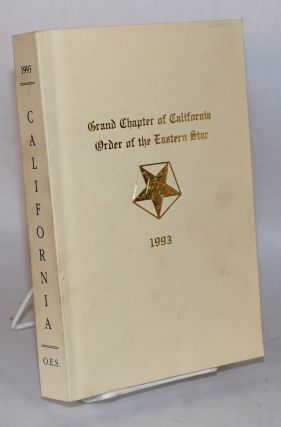 Proceedings of the Grand Chapter of California Order of the Eastern Star; One Hundred and...