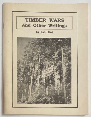 Timber wars and other writings. Judi Bari