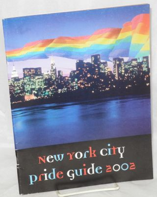 2002 New York City Pride Guide: the official guide to lesbian and gay pride and history month