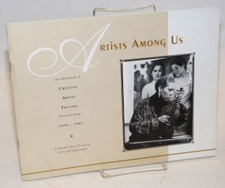 Artists Among Us: an exhibition of creative artist fellows honored from 1989 - 1997; February 1 -...