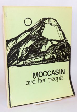 Moccasin and her people. Cover designed by Lesley C. Clason. Jennie Brown, compilers, Nora M. Heaton
