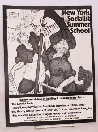 New York Socialist Summer School: Theory and action in building a revolutionary party. Young...