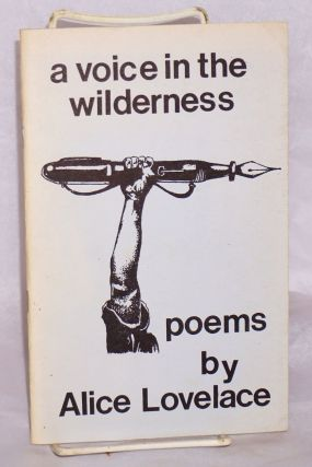 A voice in the wilderness: poems. Alice Lovelace