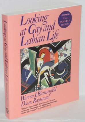 Looking at Gay and Lesbian Life; updated and expanded edition. Warren J. Blumenfeld, Diane Raymond