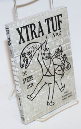 Xtra Tuf no. 5: the strike issue. Moe Bowstern