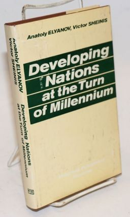 Developing nations at the turn of the millennium. Anatoly Elyanov, Victor Sheinis