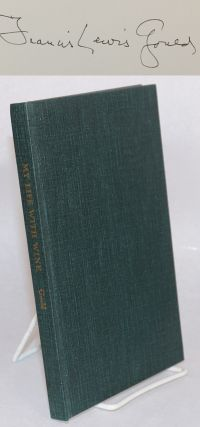 My life with wine by Francis Lewis Gould. M. F. K. Fisher, introduction, Francis Lewis Gould