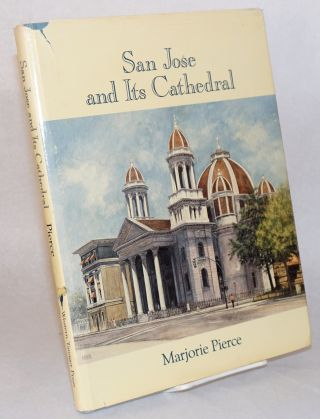San Jose and its cathedral. Marjorie Pierce, Bishop Pierre DuMaine