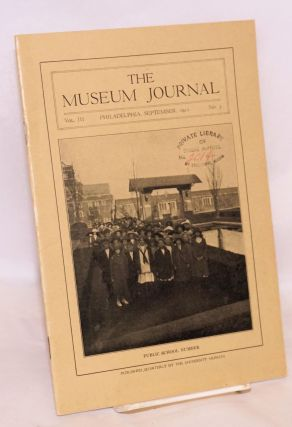The museum journal volume III no. 3, September 1912. Public school number. University of...