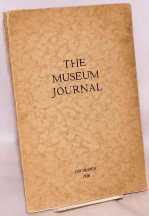 The museum journal December 1926. Published quarterly. University of Pennsylvania