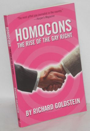 Homocons: the rise of the Gay Right. Richard Goldstein