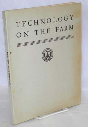 Technology on the farm A special report by an Interbureau Committee and the Bureau of...