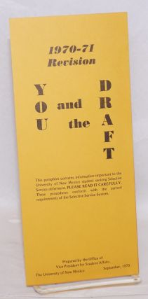 You and the Draft. 1970-71 Revision. Office of Vice President for Student Affairs University of...