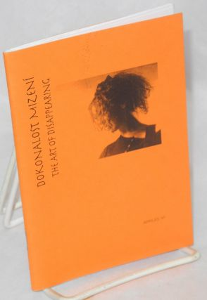 The Art of Disappearing / Dokonalost mizeni No. II (April 1997). Heather Faulkner, Magda...