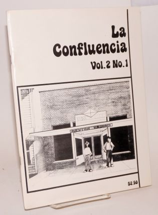 La Confluencia: a magazine for the Southwest vol. 2, no. 1 (March 1978). Susan Dewitt, Patricia...