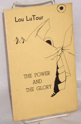 The power and the glory. Lou LuTour