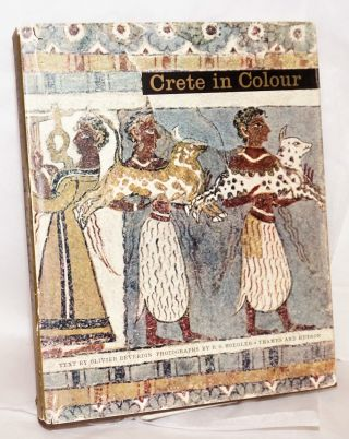 Crete in colour preface by N. Platon, 88 colour photographs by Rudolf Hoegler, Dr Platon and N....