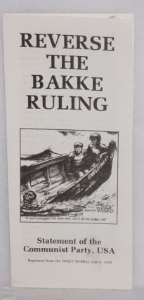 Reverse the Bakke ruling statement of the Communist Party, USA, reprinted from the Daily World,...