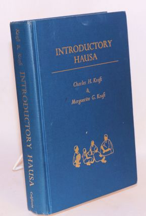 Introductory Hausa. Charles H. Kraft, Marguerite G