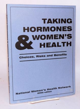 Taking hormones & women's health choices, risks and benefits; 2000 edition