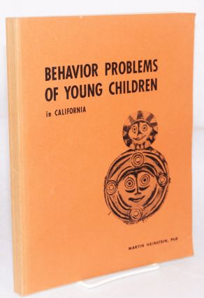Behavior problems of young children in California. Martin Heinstein, PhD