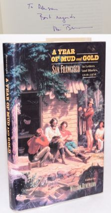 A year of mud and gold: San Francisco in letters and diaries, 1849 - 1850. William Benemann.