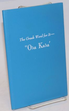 'Ola kala' the Greek word for it; from a letter about a visit to Greece, 1961, written for his...