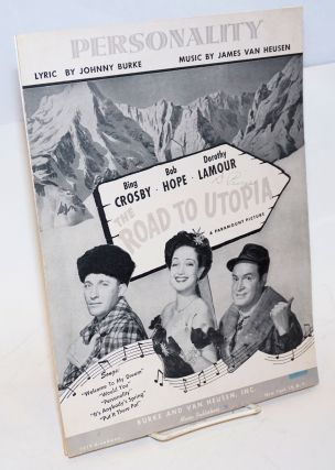 Bing Crosby . Bob Hope . Dorothy Lamour [in] The road to utopia, a Paramount picture; [featuring]...