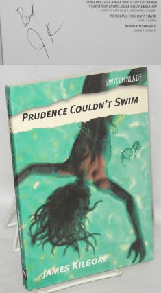 Prudence Couldn't Swim. James Kilgore