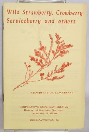 Wild strawberry, crowberry, serviceberry and others