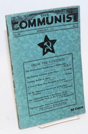 The Communist. A magazine of the theory and practice of Marxism-Leninism. Vol. 11, no. 2, February, 1932