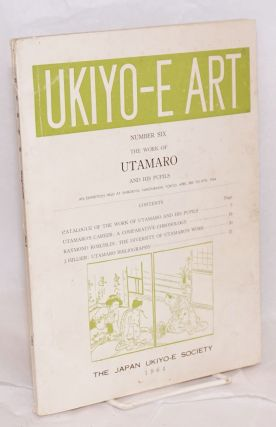 Ukiyo-e art number six; the work of Utamaro and his pupils, an exhibition held at Shirokiya,...
