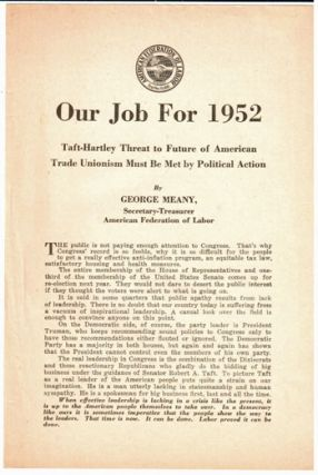 Our job for 1952: Taft-Hartley threat to future of American trade unionism must be met by political action