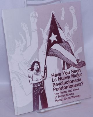"Have You Seen ""La nueva mujer Puertorriqueña""? The poetry and lives of revolutionary Puerto..."