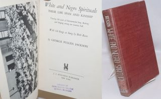 White and Negro Spirituals: their life span and kinship, tracing 200 years of untrammeled song...