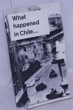 What happened in Chile... Speeches by Comrade Beatriz Allende Bussi, Chilean revolutionary and...